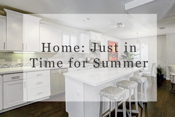 Home: Just in Time for Summer